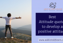Best Attitude Quotes to develop Positive Attitude.