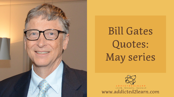 Bill Gates Quotes May series