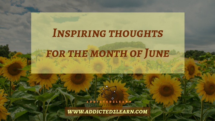 Inspiring thoughts for the month of June.