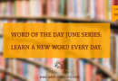 Word of the day June series